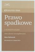 Malinowski Adam - Prawo spadkowe z komentarzem Biblioteka Prawa