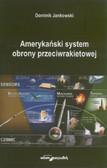 Jankowski Dominik - Amerykański system obrony przeciwrakietowej