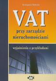 Tomala Grzegorz - VAT przy zarządzie nieruchomościami – wyjaśnienia z przykładami