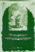 red. Widła Tadeusz - Obszary badawcze współczesnej kryminalistyki