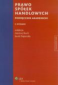 Andrzej Koch, Jacek Napierała (red.) - Prawo spółek handlowych. Podręcznik akademicki