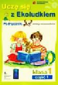 Kitlińska-Pięta Halina, Orzechowska Dominika, Kijewska Olga - Uczę się z Ekoludkiem 1 Podręcznik Część 1