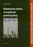 red. Bębas Sylwester - Współczesne oblicze resocjalizacji penitencjarnej