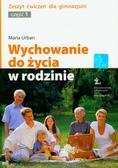 Urban Maria - Wychowanie do życia w rodzinie Zeszyt ćwiczeń część 1. Gimnazjum