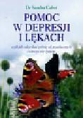 Cabot Sandra - Pomoc w depresji i lękach czyli jak odzyskać pełnię sił psychicznych i cieszyć się życiem