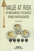 Mentel Grzegorz - Value at Risk w warunkach polskiego rynku kapitałowego