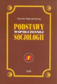 Walczak-Duraj Danuta - Podstawy współczesnej socjologii