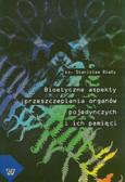 Biały Stanisław - Bioetyczne aspekty przeszczepiania organów pojedynczych i ich pamięci
