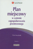 Kwaśniak Piotr - Plan miejscowy w systemie zagospodarowania przestrzennego
