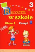 Brzózka Jolanta, Glinka Katarzyna, Harmak Katarzyna - Razem w szkole 3 Zeszyt ćwiczeń. edukacja wczesnoszkolna