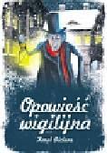 Dickens Karol - Opowieśc wigilijna
