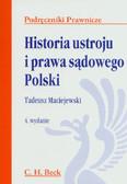 Maciejewski Tadeusz - Historia ustroju i prawa sądowego Polski