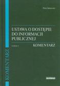 Sitniewski Piotr - Ustawa o dostępie do informacji publicznej. Komentarz
