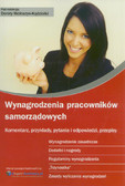 red. Wołoszyn-Kądziołka Dorota - Wynagrodzenia pracowników samorządowych Komentarz, przykłady, pytania i odpowiedzi, przepisy