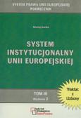 Barcz Jan, Górka Maciej - System instytucjonalny Unii Europejskiej