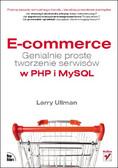 Larry Ullman - E-commerce. Genialnie proste tworzenie serwisów w PHP i MySQL
