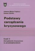 Walas-Trębacz Jolanta, Ziarko Janusz - Podstawy zarządzania kryzysowego. Część 2. Zarządzanie kryzysowe w przedsiębiorstwie