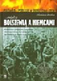 Bechta Mariusz - Między Bolszewią a Niemcami. Mazowsze i Podlasie w ogniu 1944-1956