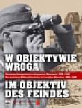 W obiektywie wroga Niemieccy fotoreporterzy w okupowanej Warszawie 1939-1945