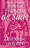 Sade Donatien Alphonse Francois - Zbrodnie miłości
