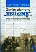 Nowik Grzegorz - Zanim złamano Enigmę. Polski radiowywiad podczas wojny z bolszewicką Rosją 1918 - 1920