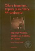 Ofiary imperium Imperia jako ofiary 44 spojrzenia