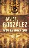 Gonzalez Javier - Wyspa na krańcu czasu