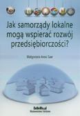 Saar Małgorzata Anna - Jak samorządy lokalne mogą wspierać rozwój przedsiębiorczości?