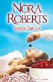 Roberts Nora - Smak życia