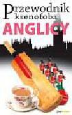 Miall Antony, Milsted David - Przewodnik ksenofoba Anglicy