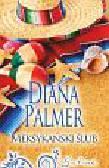 Palmer Diana - Meksykański ślub