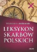 Antkowiak Włodzimierz - Leksykon skarbów polskich