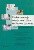 red. Jeleń Iwona - Dokumentacja medyczna i dane osobowe pacjenta - praktyczne wskazówki