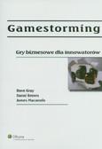 Gray Dave, Brown Sunni, Macanufo James - Gamestorming. Gry biznesowe dla innowatorów