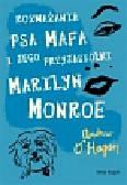 O`Hagan Andrew - Rozważania psa Mafa i jego przyjaciółki Marilyn Monroe