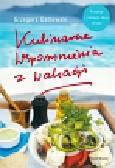 Ostrowski Grzegorz - Kulinarne wspomnienia z wakacji. Przepisy z różnych stron świata