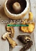 Jakimowicz-Klein Barbara - Dania z grzybami