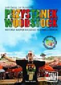 Skaradziński Jan,  Owsiak Jurek - Przystanek Woodstock Historia najpiękniejszego festiwalu świata