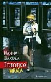 Bakuła Hanna - Idiotka wraca