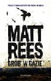 Rees Matt - Grób w Gazie