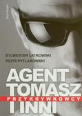 Latkowski Sylwester, Pytlakowski Piotr - Agent Tomasz i inni Przykrywkowcy