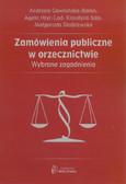 Gawrońska-Baran Andrzela, Hryc-Ląd Agata, Saja Klaudyna, Śledziewska Małgorzata - Zamówienia publiczne w orzecznictwie. Wybrane zagadnienia