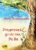 Tomaszewska Marta - Przyprowadź go do nas Pu Bu