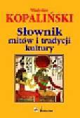 Kopaliński Władysław - Słownik mitów i tradycji kultury