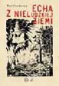 Lachowicz Teofil - Echa z nieludzkiej ziemi