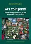 Tańczuk Renata - Ars colligendi. Kolekcjonowanie jako forma aktywności kulturalnej