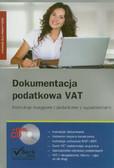 Sokołowska-Strug Ewa, Barnik Paweł, Gierszewska Karolina - Dokumentacja podatkowa VAT z płytą CD