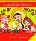 Czarnecka Dominika, Czarnecka Teresa, Kubik Władysław - Nasza Boża rodzina Religia dla dzieci trzyletnich z płytą CD
