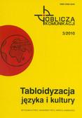 Tabloidyzacja języka i kultury. Oblicza komunikacji 3/2010