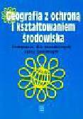 Osuch Edyta, Osuch Wiktor, Kassenberg Andrzej - Geografia z ochroną i kształtowaniem środowiska podręcznik
